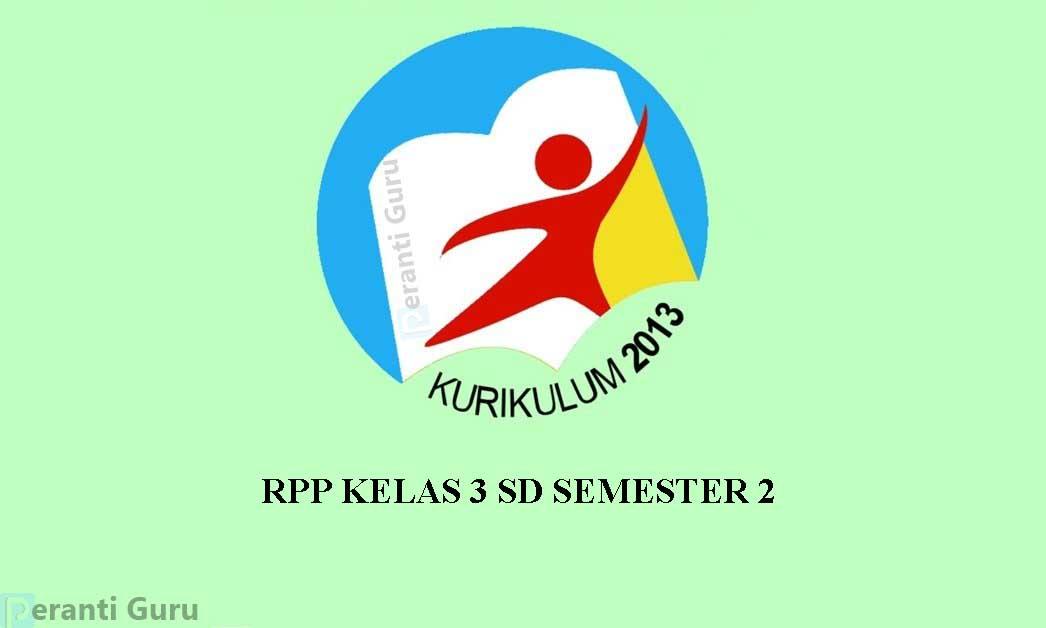 RPP Kelas 3 SD  Kurikulum 2013 Semester 2